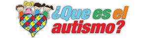 ¿Qué es el Autismo? - Todo sobre el autismo infantil